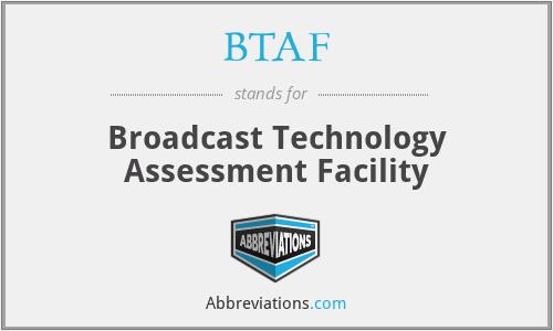 BTAF - Broadcast Technology Assessment Facility