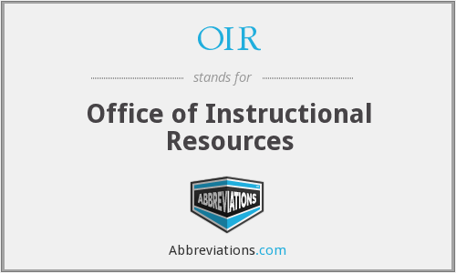 OIR - Office of Instructional Resources