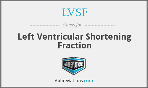 LVSF - Left Ventricular Shortening Fraction - a heart function test