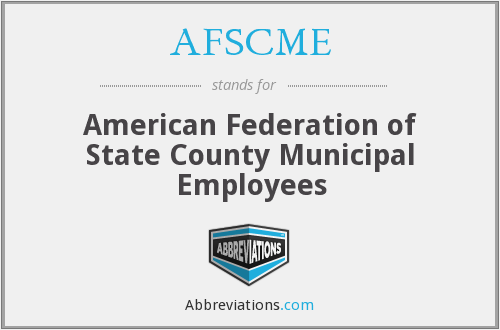AFSCME - American Federation of State County Municipal Employees