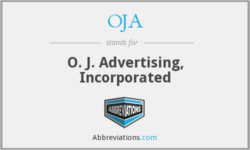 OJA - O. J. Advertising, Incorporated