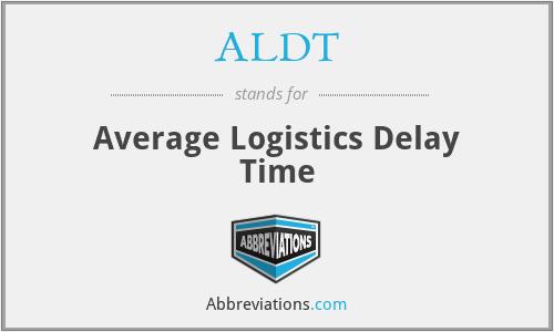 ALDT - Average Logistics Delay Time