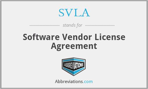 SVLA - Software Vendor License Agreement