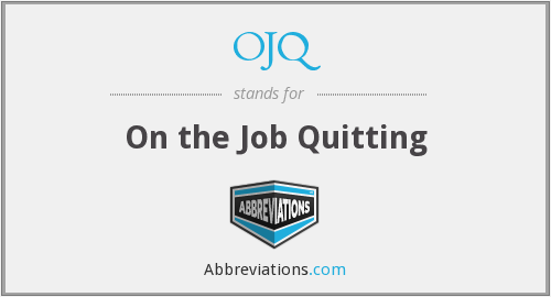 OJQ - On the Job Quitting