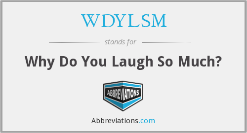 What does WDYLSM stand for?