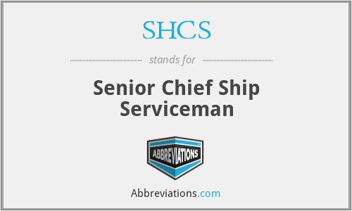 SHCS - Senior Chief Ship Serviceman