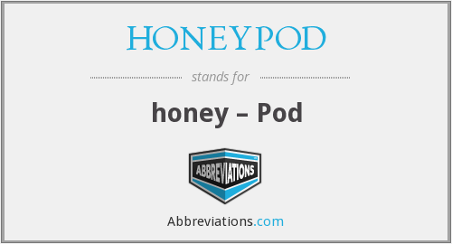 What does HONEYPOD stand for?