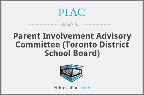 PIAC - Parent Involvement Advisory Committee (Toronto District School Board)