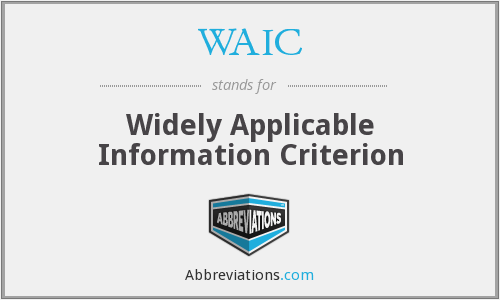 WAIC - Widely Applicable Information Criterion