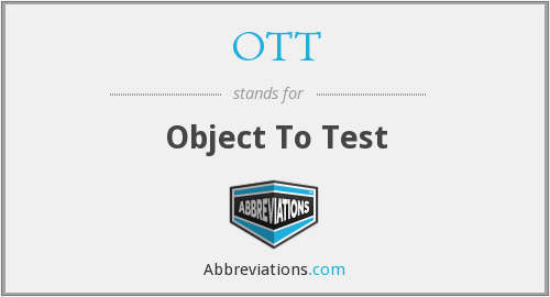 OTT - Object To Test