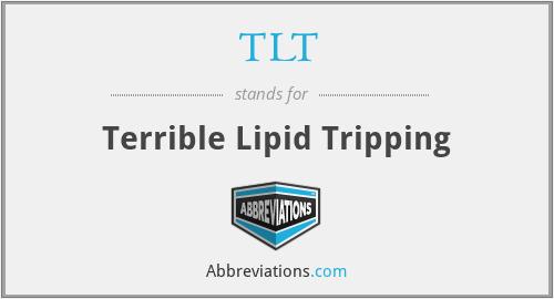 TLT - Terrible Lipid Tripping