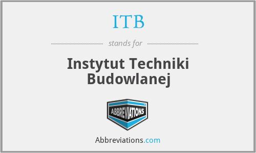 ITB - Instytut Techniki Budowlanej