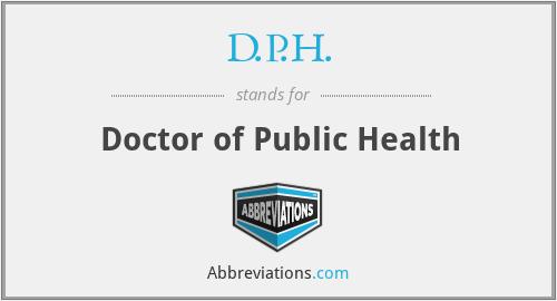 D.P.H. - Doctor of Public Health