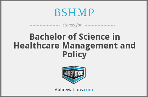 BSHMP - Bachelor of Science in Healthcare Management and Policy