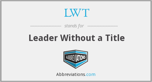 LWT - Leader Without a Title