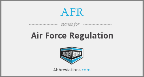 AFR - Air Force Regulation