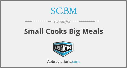 SCBM - Small Cooks Big Meals