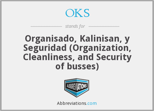 OKS - Organisado, Kalinisan, y Seguridad (Organization, Cleanliness, and Security of busses)