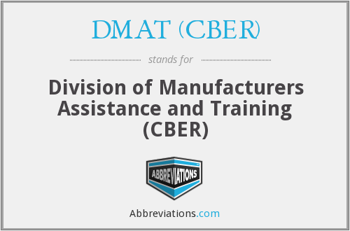 What does DMAT (CBER) stand for?