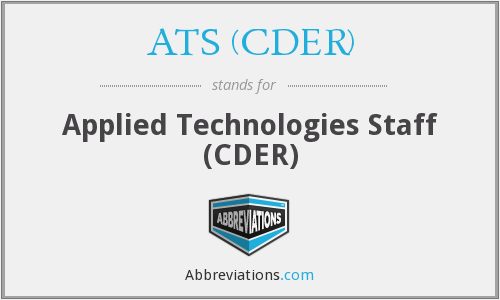 What does ATS (CDER) stand for?