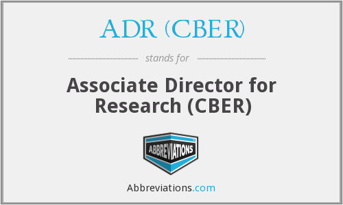 What does ADR (CBER) stand for?