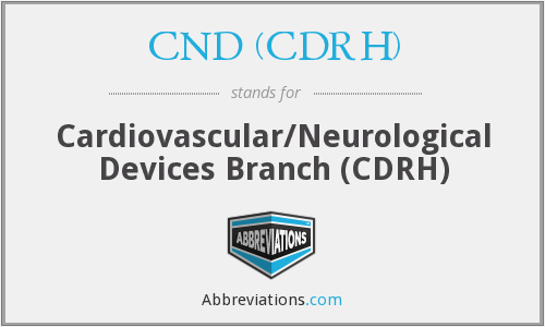 What does CND (CDRH) stand for?