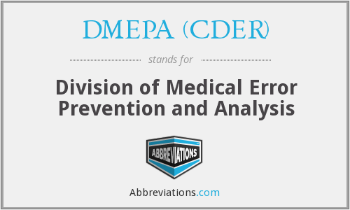 DMEPA (CDER) - Division of Medical Error Prevention and Analysis