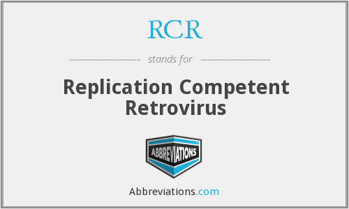 RCR - Replication Competent Retrovirus