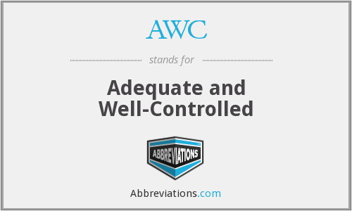 AWC - Adequate and Well-Controlled
