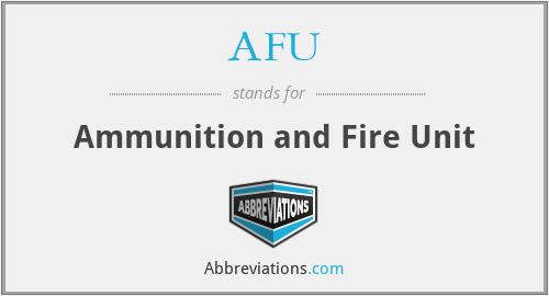 AFU - Ammunition and Fire Unit
