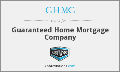 GHMC - Guaranteed Home Mortgage Company