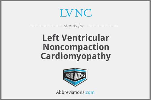 LVNC - Left Ventricular Noncompaction Cardiomyopathy