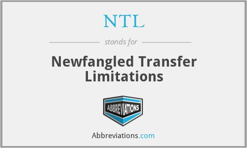 NTL - Newfangled Transfer Limitations