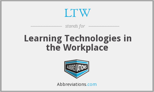 LTW - Learning Technologies in the Workplace