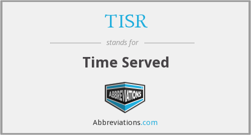TISR - Time Served