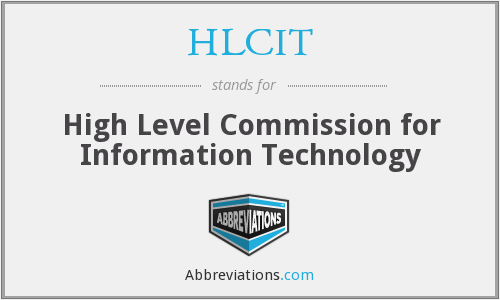 HLCIT - High Level Commission for Information Technology