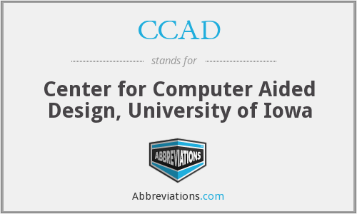 CCAD - Center for Computer Aided Design, University of Iowa