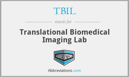 TBIL - Translational Biomedical Imaging Lab