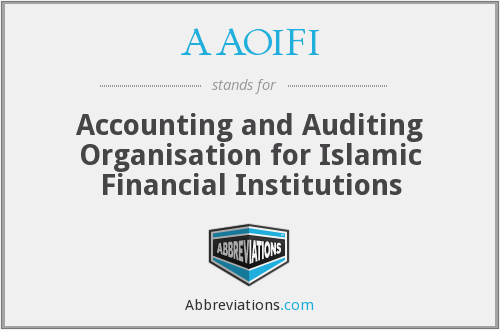 AAOIFI - Accounting and Auditing Organisation for Islamic Financial Institutions