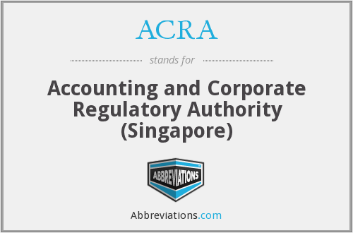 ACRA - Accounting and Corporate Regulatory Authority (Singapore)