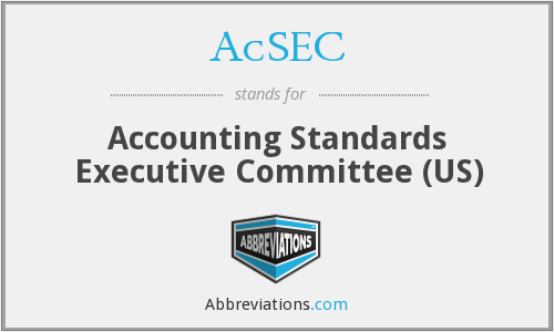 AcSEC - Accounting Standards Executive Committee (US)
