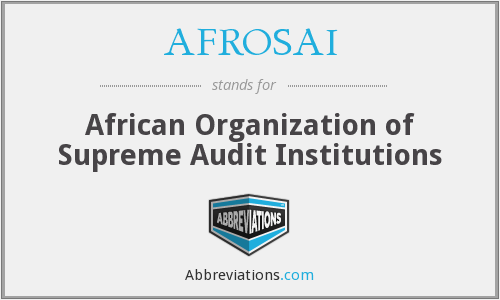AFROSAI - African Organization of Supreme Audit Institutions