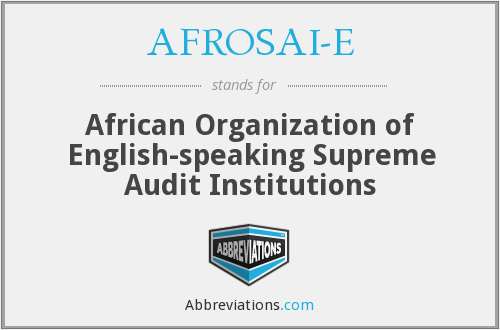 AFROSAI-E - African Organization of English-speaking Supreme Audit Institutions
