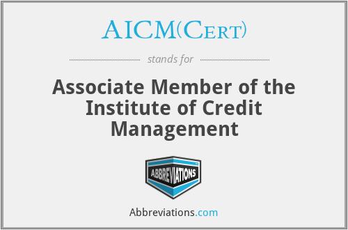 AICM(Cert) - Associate Member of the Institute of Credit Management