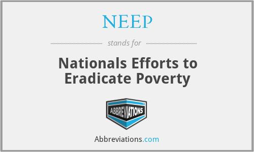 NEEP - Nationals Efforts to Eradicate Poverty