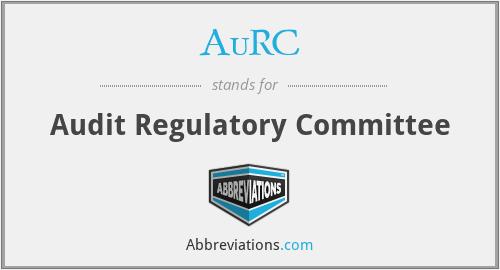AuRC - Audit Regulatory Committee