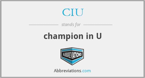 CIU - champion in U