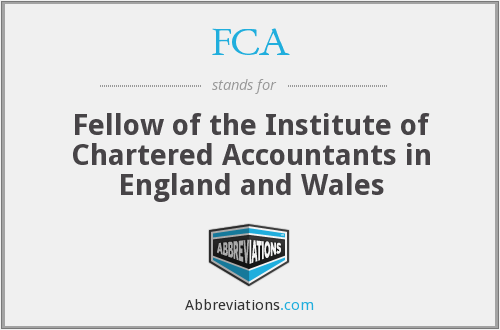 FCA - Fellow of the Institute of Chartered Accountants in England and Wales