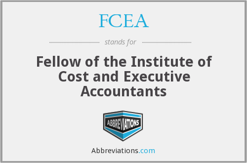 FCEA - Fellow of the Institute of Cost and Executive Accountants