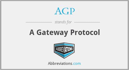 AGP - A Gateway Protocol